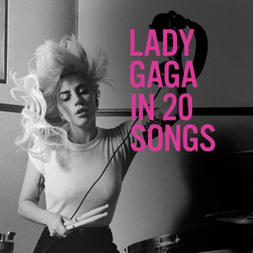 20 Of The Best Lady Gaga Songs
