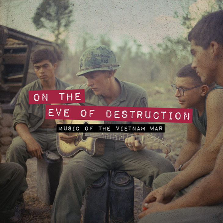 On The Eve of Destruction: Music Of The Vietnam War
