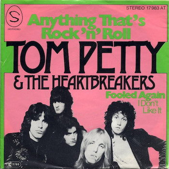 Anything That's Rock 'n' Roll Tom Petty