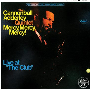 """reDiscover Cannonball Adderley's 'Mercy, Mercy, Mercy! Live At """"The Club""""'"""