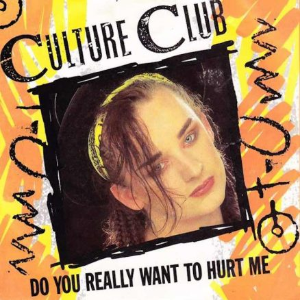 Culture Club Do You Really Want To Hurt Me