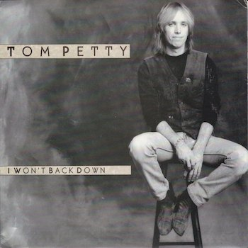 I Won't Back Down Tom Petty