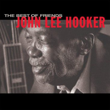 John Lee Hooker's Duets Album 'The Best Of Friends' To Be Reissued