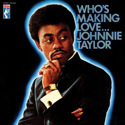 Johnnie Taylor - Who's Making Love album cover web optimised 820