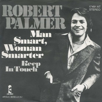 Man Smart Woman Smarter Robert Palmer