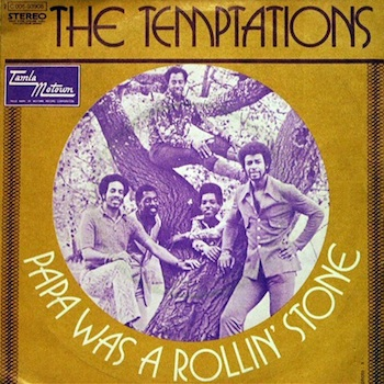 Papa Was A Rolling Stone Temptations