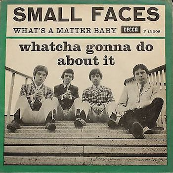Whatcha-Gonna-Do-About-It-Small-Faces