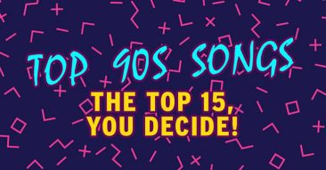 Top 90s Songs – The Top 15, You Decide!
