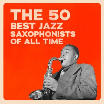 The 50 Best Jazz Saxophonists Of All Time