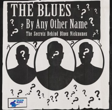 The Blues By Any Other Name: The Secrets Behind Blues Nicknames