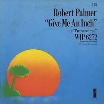 Give Me An Inch Robert Palmer