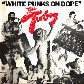 Tubes White Punks On Dope