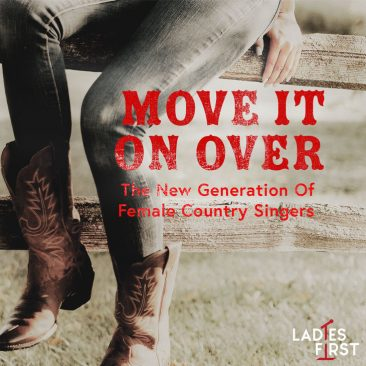Move It On Over: The New Generation Of Female Country Singers