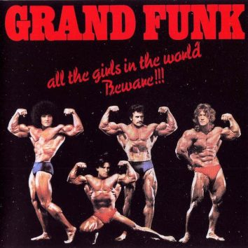 All The Girls In The World Beware Grand Funk