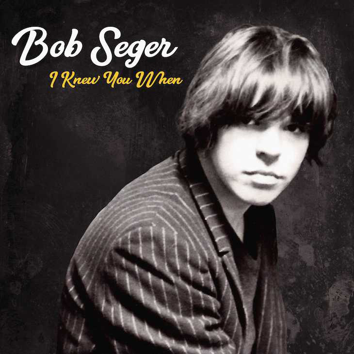 Bob Seger Honours Lost Legends On New Album I Knew You When