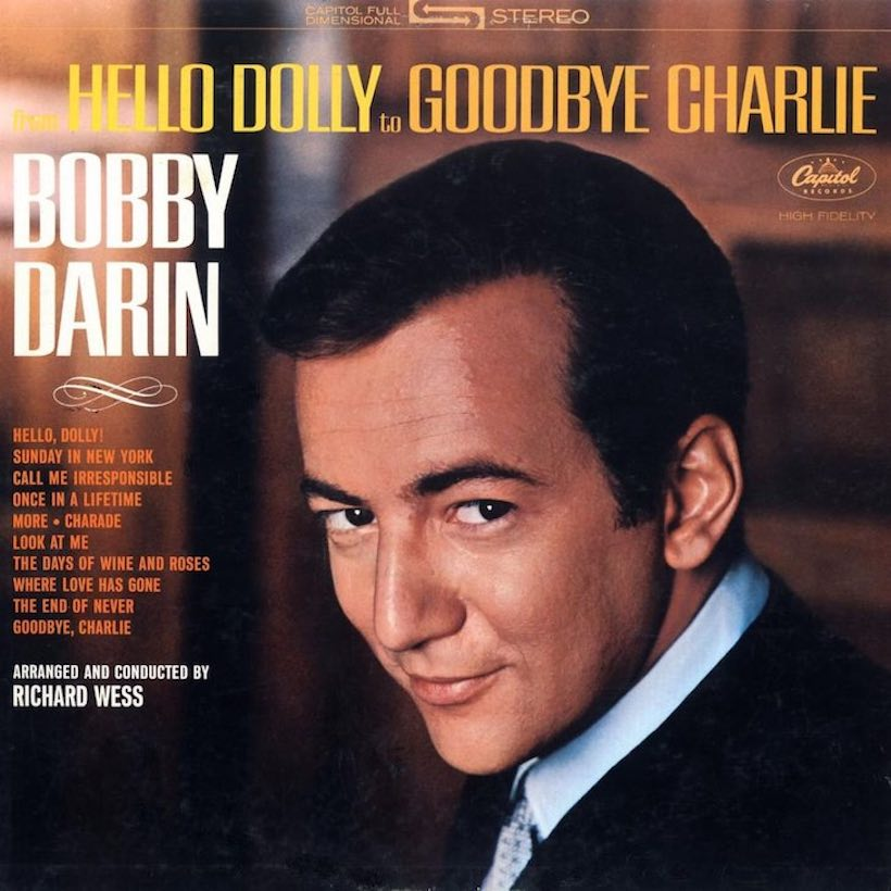From Hello Dolly To Goodbye Charlie Bobby Darin