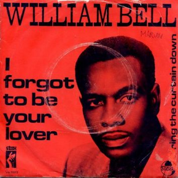 I Forgot To Be Your Lover William Bell