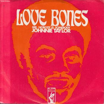 Love Bones Johnnie Taylor