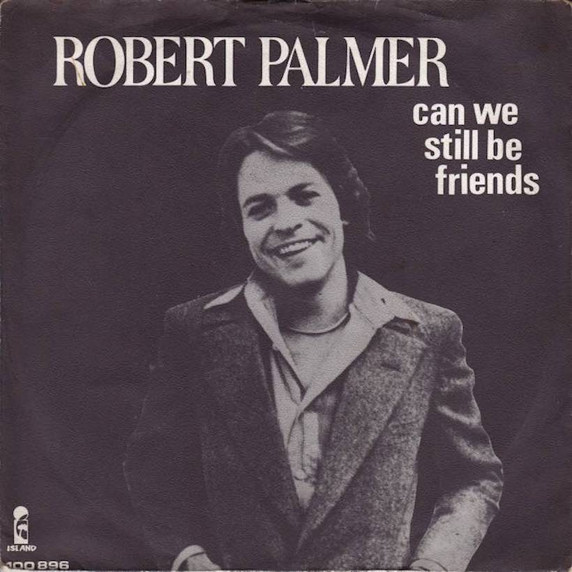 Robert Palmer Can We Still Be Friends