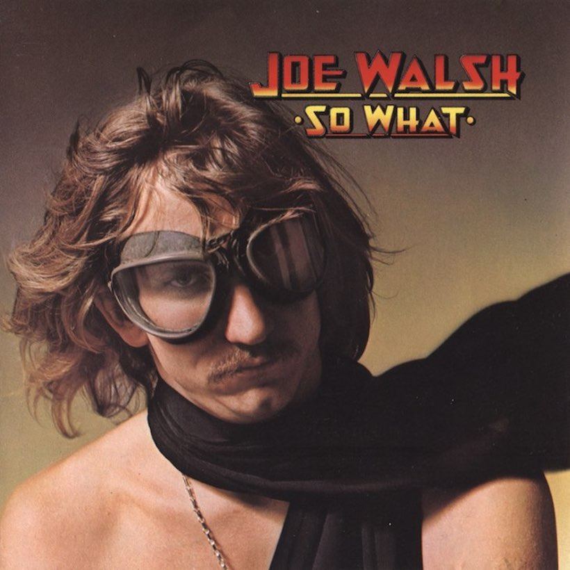 'So What': Joe Walsh, Just Before The Eagles Called