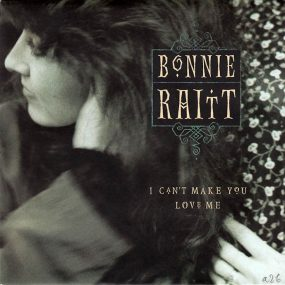 Bonnie Raitt I Can't Make You Love Me