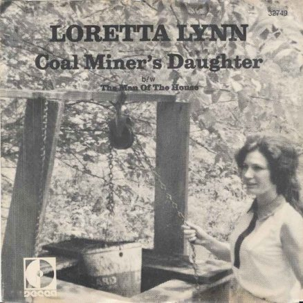 Loretta Lynn Coal Miners Daughter