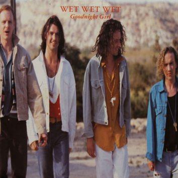 Goodnight Girl Wet Wet Wet