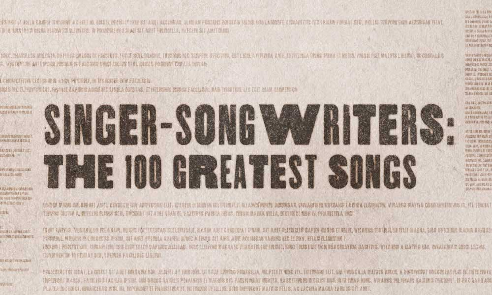 Singer-Songwriters: The 100 Greatest Songs | uDiscover