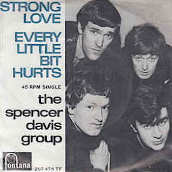 Spencer Davis Group Every Little Bit Hurts