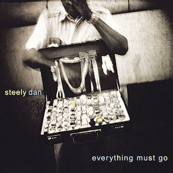 Everything Must Go Steely Dan