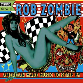 Rob Zombie American Made Music To Strip By Album Cover Web Optimised