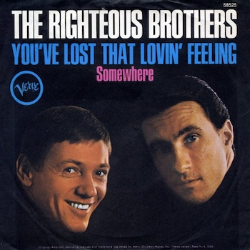 You've Lost That Lovin' Feelin Righteous Brothers