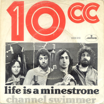 Life Is A Minestrone 10cc
