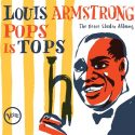 Louis Armstrong's Prolific Late 1950s Anthologised On 'Pops Is Tops'
