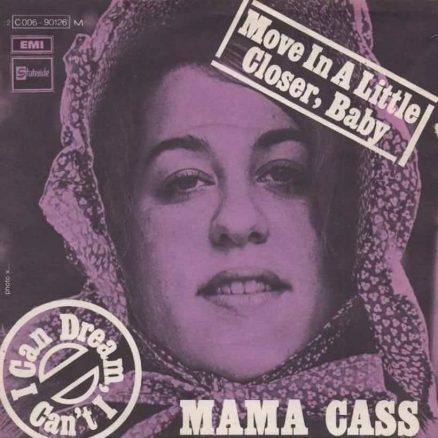 Mama Cass Move In A Little Closer Baby
