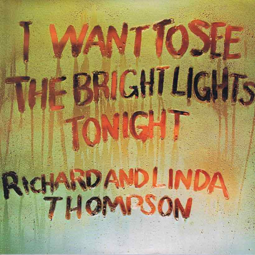 I Want To See The Bright Lights Tonight Richard & Linda Thompson