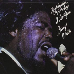 Just Another Way To Say I Love You Barry White