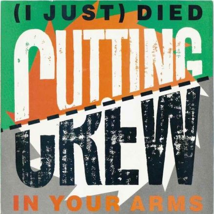 (I Just) Died In Your Arms Cutting Crew
