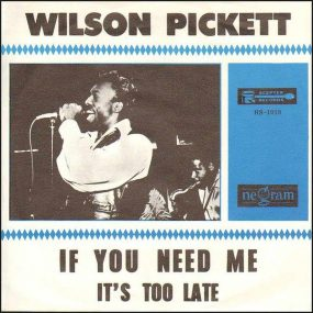 If You Need Me Wilson Pickett Scepter