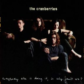 The Cranberries Everybody Else Is Doing It So Why Can't We Album Cover web optimised 820