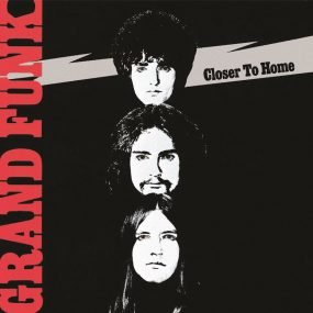 Closer To Home Grand Funk