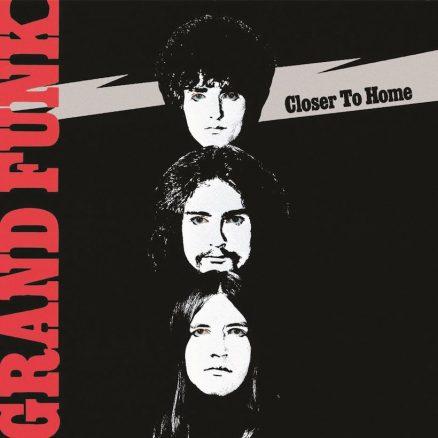 Closer To Home Grand Funk