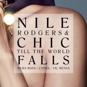 Nile Rodgers Chic Till The World Falls