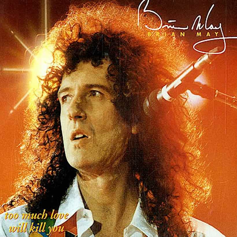 Brian May Too Much Love Will Kill You