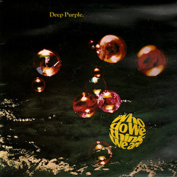 Who Do We Think We Are? Deep Purple