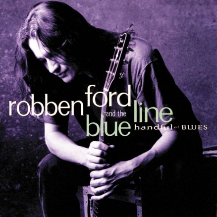 Robben Ford And The Blue Line Handful Of Blues Album Cover web optimised 820