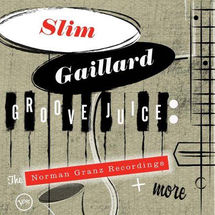Slim Gaillard Groove Juice