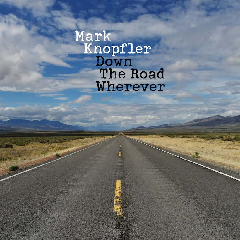 Mark-Knopfler-Down-The-Road-Wherever.jpg