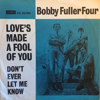 Bobby Fuller Four Love's Made A Fool Of You