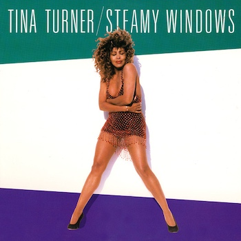 Steamy Windows Tina Turner
